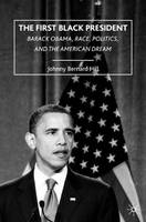 The First Black President: Barack...