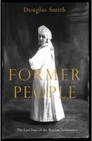 Former People: The Last Days of the...