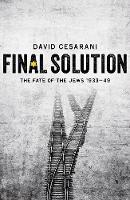 Final Solution: The Fate of the Jews...