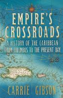 Empire's Crossroads: A History of the...