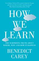 How We Learn: The Surprising Truth...