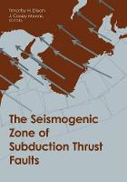 The Seismogenic Zone of Subduction...