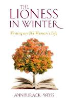 The Lioness in Winter: Writing an Old...