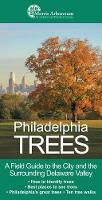Philadelphia Trees: A Field Guide to...