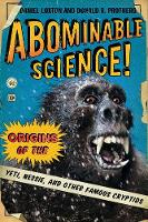 Abominable Science!: Origins of the...