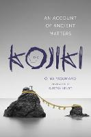The Kojiki: An Account of Ancient...