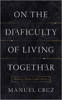 On the Difficulty of Living Together:...