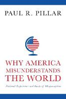 Why America Misunderstands the World:...