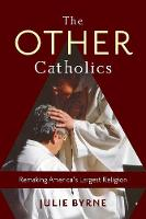 The Other Catholics: Remaking...
