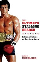 The Ultimate Stallone Reader:...