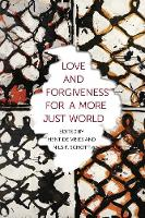 Love and Forgiveness for a More Just...