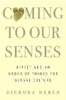 Coming to Our Senses: Affect and an...