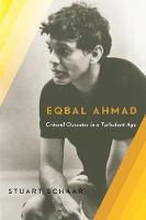 Eqbal Ahmad: Critical Outsider in a...