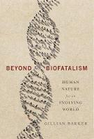 Beyond Biofatalism: Human Nature for...