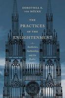 The Practices of the Enlightenment:...