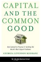Capital and the Common Good: How...