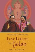 Love Letters from Golok: A Tantric...