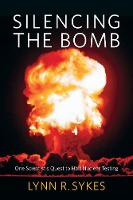 Silencing the Bomb: One Scientist's...