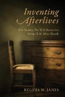 Inventing Afterlives: The Stories We...