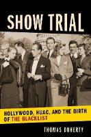 Show Trial: Hollywood, HUAC, and the...