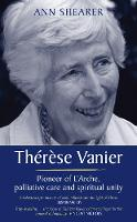 Therese Vanier: Pioneer of L'Arche,...