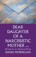Dear Daughter of a Narcissistic...