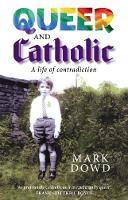 Queer and Catholic: A life of...