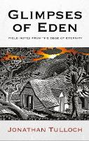 Glimpses of Eden: Field notes from ...