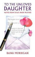 To the Unloved Daughter: Notes from...