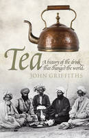 Tea: A History of the Drink That...