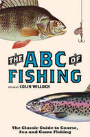 The ABC of Fishing: The Classic Guide...