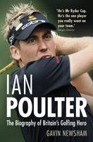 Ian Poulter: The Biography of...