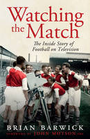Watching the Match: The Remarkable...