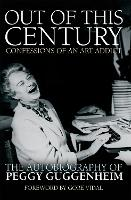 Out of This Century: Confessions of ...