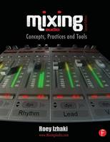 Mixing Audio: Concepts, Practices and...