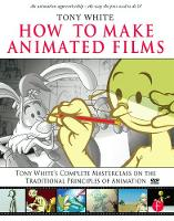 How to Make Animated Films: Tony...