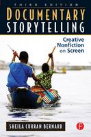 Documentary Storytelling: Creative...