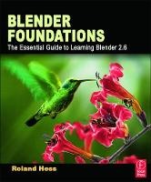 Blender Foundations: The Essential...