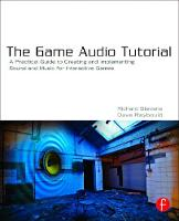 The Game Audio Tutorial: A Practical...