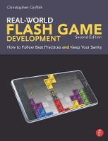 Real-World Flash Game Development: ...