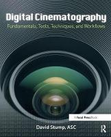 Digital Cinematography: Fundamentals,...