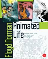 Animated Life: A Lifetime of Tips,...
