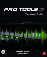 Pro Tools 9: The Mixers Toolkit