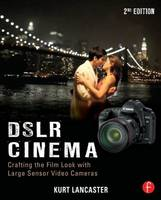 DSLR Cinema: Crafting the Film Look...