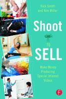 Shoot to Sell: Make Money Producing...