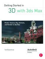 Getting Started in 3D with 3ds Max:...