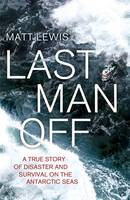 Last Man Off: A True Story of ...