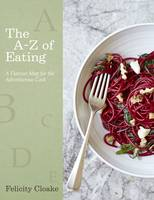 The A-Z of Eating: A Flavour Map for...
