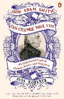How Adam Smith Can Change Your Life:...