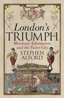 London's Triumph: Merchant ...